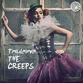 The Creeps by Tradelove