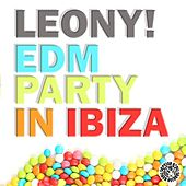 EDM Party in Ibiza von Leony!