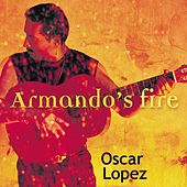 Armando's Fire by Oscar Lopez