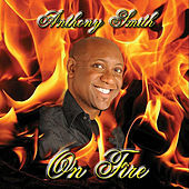 On Fire by Anthony Smith