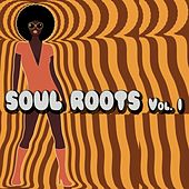 Soul Roots Vol. 1 by Various Artists