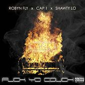 Fuck Yo Couch (Remix) [feat. Cap 1 & Shawty Lo] by Robyn Fly