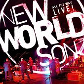 All the Way Live by Newworldson