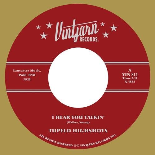 I Hear You Talkin' by Tupelo Highshots