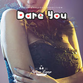 Dare You - A Hot Lounge Collection von Various Artists