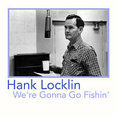 We're Gonna Go Fishin' de Hank Locklin