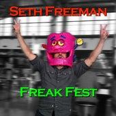 Freak Fest by Seth Freeman