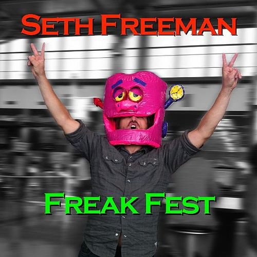 Freak Fest by Seth Freeman