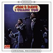 I Thank You (Mono) by Sam and Dave