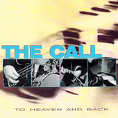 To Heaven And Back by The Call