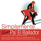 Simplemente... Exitos Pa'l Bailador by Various Artists