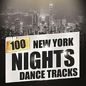 100 New York Nights Dance Tracks by Various Artists