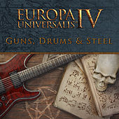 Europa Universalis IV: Guns, Drums & Steel Music by Paradox Interactive