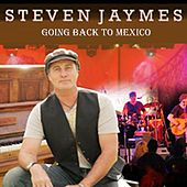 Going Back to Mexico by Steven Jaymes