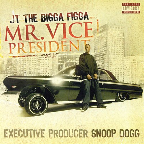 Mr. Vice President by JT the Bigga Figga