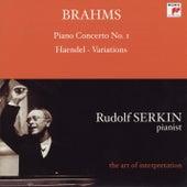 Brahms: Piano Concerto No. 1; Handel Variations (Rudolf Serkin - The Art of Interpretation) by Various Artists