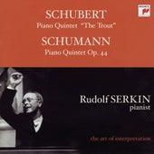 Schubert: Trout Quintet; Schumann: Piano Quintet, Op. 44 [Rudolf Serkin - The Art of Interpretation] by Various Artists