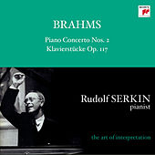 Brahms: Piano Concerto No. 2; Intermezzi & Rhapsody,  Op. 119 [Rudolf Serkin - The Art of Interpretation] by Rudolf Serkin