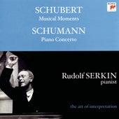 Schumann: Piano Concerto;  Konzertstück, Op. 92; Schubert: Moments musicaux, D. 780  [Rudolf Serkin - The Art of Interpretation] by Various Artists