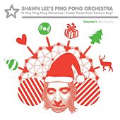 A Very Ping Pong Christmas: Funky Treats from Santa's Bag by Shawn Lee's Ping Pong Orchestra