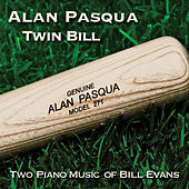Twin Bill: Two Piano Music of Bill Evans by Alan Pasqua
