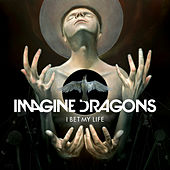 I Bet My Life by Imagine Dragons