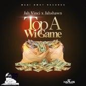 Top a Wi Game - Single by Jah Vinci