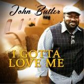 I Gotta Love Me (Radio Version) by John Butler