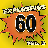 Explosivos 60, Vol. 3 by Various Artists
