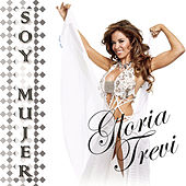 Soy Mujer by Gloria Trevi