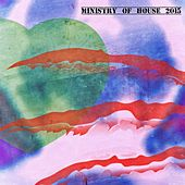 Ministry of House 2015 by Various Artists