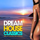 Dream House Classics (Best of 90s Club Hits) von Various Artists