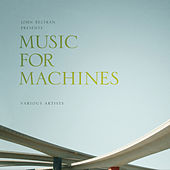 John Beltran Presents: Music for Machines by Various Artists