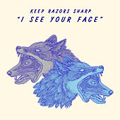 I See Your Face by Keep Razors Sharp