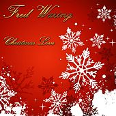 Christmas Love by Fred Waring