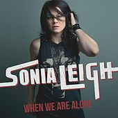 When We Are Alone by Sonia Leigh