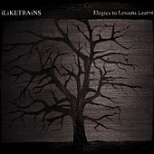 Elegies To Lessons Learnt by iLiKETRAiNS