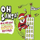 Oh Santa! New & Used Christmas Classics from Yep Roc de Various Artists