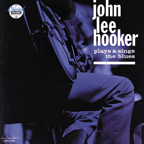 Plays And Sings The Blues by John Lee Hooker