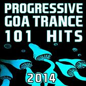 Progressive Goa Trance 101 Hits 2014 by Various Artists