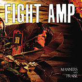 Manners and Praise by Fight Amp