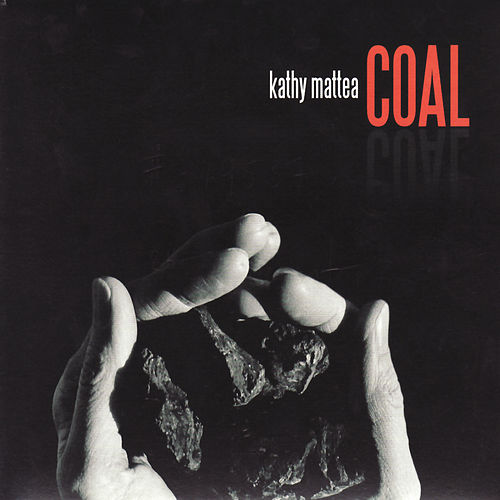Coal by Kathy Mattea