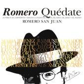 Romero Quédate. Romero San Juan. Un Tributo de Compañeros y Amigos a la Figura del Artista, del Amigo, del Genio y del Ingenio de Various Artists