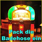 Pack die Badehose ein de Various Artists