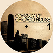 Odyssey of Chicago House, Vol. 1 by Various Artists