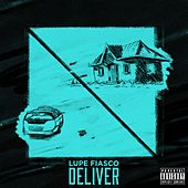 Deliver by Lupe Fiasco