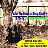 Give Me More of Your Kisses & More Country Memories de Various Artists