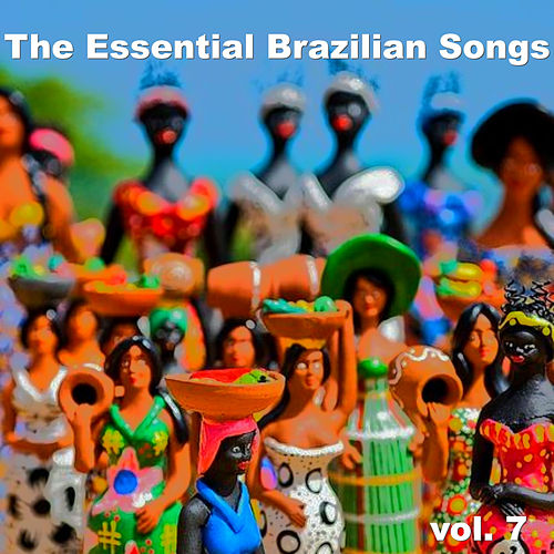 The Essential Brazilian Songs - Vol. 7 by Various Artists