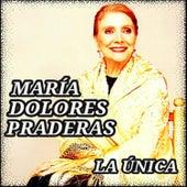 La Única de Maria Dolores Pradera