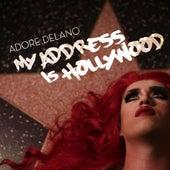 My Address Is Hollywood von Adore Delano